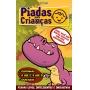 Piadas Para Crianças Ed. 82 - Curtinhas, O que é, o que é? E Charadas - PRODUTO DIGITAL (PDF)