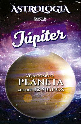 Astrologia Ed. 07 - JÚPITER - PRODUTO DIGITAL (PDF)  - EdiCase Publicações
