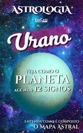 Astrologia Ed. 09 - URANO - PRODUTO DIGITAL (PDF)  - EdiCase Publicações