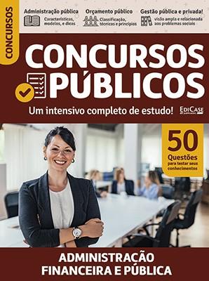 Concursos Públicos Ed. 03 - Administração Financeira e Pública  - EdiCase Publicações