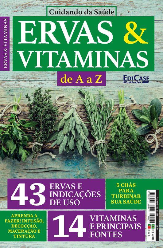 Cuidando da Saúde Ed. 07 - Ervas e Vitaminas de A a Z  - EdiCase Publicações