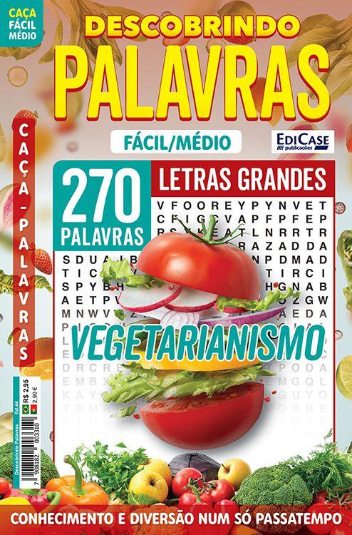 Descobrindo as Palavras Ed. 44 - Fácil/Médio - Letras Grandes - Vegetarianismo  - EdiCase Publicações