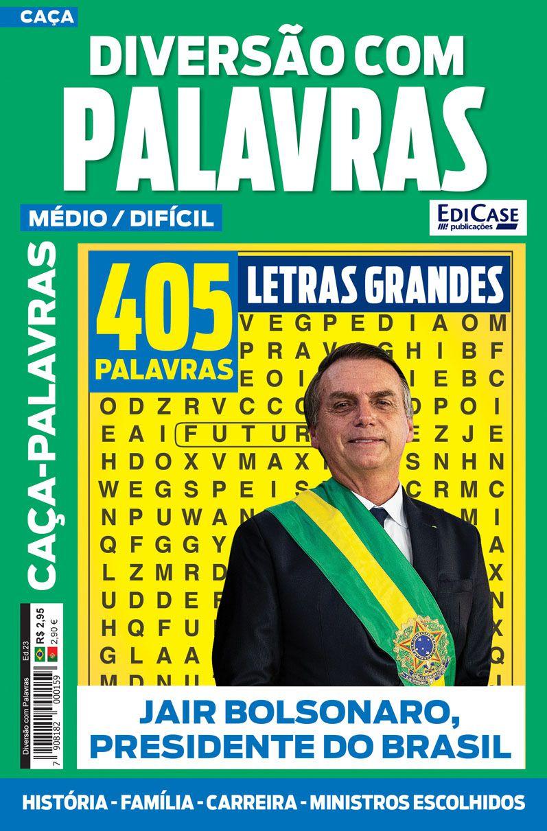 Diversão Com Palavras Ed. 23 - Médio/Difícil - Jair Bolsonaro, Presidente do Brasil  - EdiCase Publicações