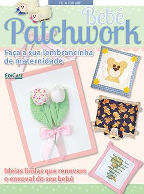 Feito com Arte  Ed. 30 - Patchwork Bebê * PRODUTO DIGITAL (PDF)