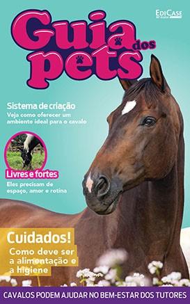 Guia dos Pets Ed. 09 - Cavalos: Cuidados! Como Deve Ser a Alimentação e a Higiene - PRODUTO DIGITAL (PDF)
