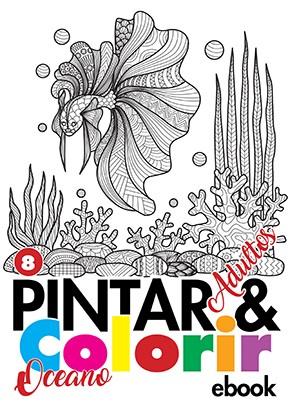Pintar e Colorir Adultos Ed. 08 - Oceano - PRODUTO DIGITAL (PDF)