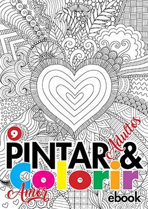 Pintar e Colorir Adultos Ed. 09 - Amor - PRODUTO DIGITAL (PDF)