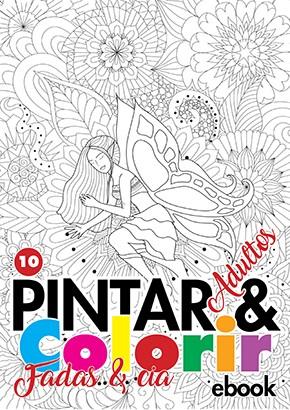 Pintar e Colorir Adultos Ed. 10 - Fadas e Cia - PRODUTO DIGITAL (PDF)
