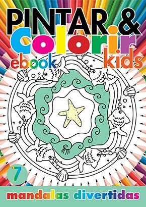 Pintar e Colorir Kids Ed. 07 - Mandalas Divertidas - PRODUTO DIGITAL (PDF)