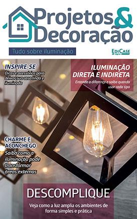 Projetos e Decoração Ed. 06 - Tudo Sobre Iluminação - PRODUTO DIGITAL (PDF)