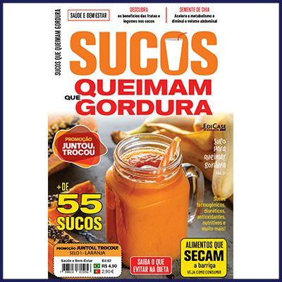 Saúde e Bem-Estar Ed. 02 - Sucos Que Queimam Gordura  - EdiCase Publicações