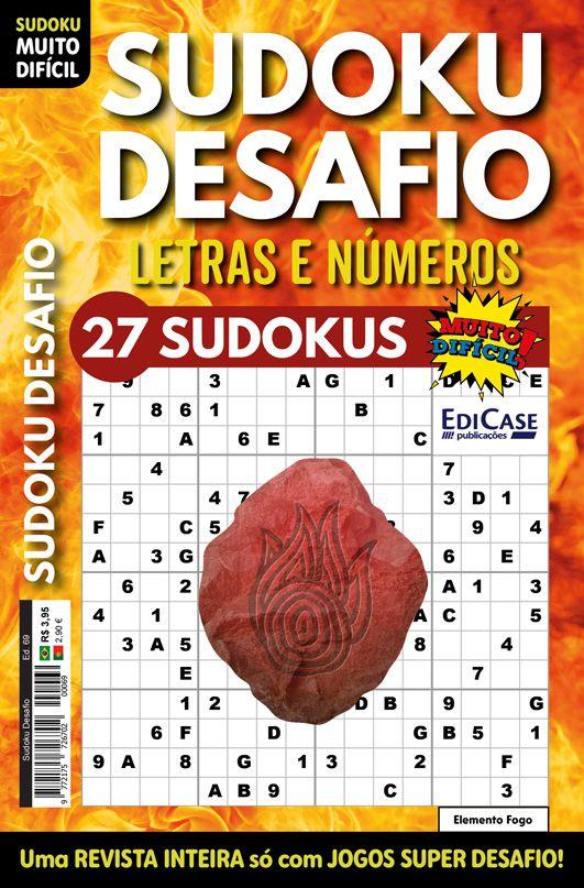 Sudoku Desafio Ed. 69 - Muito Difícil - Só Super Desafio - Com Letras e Números - Elemento Fogo  - EdiCase Publicações