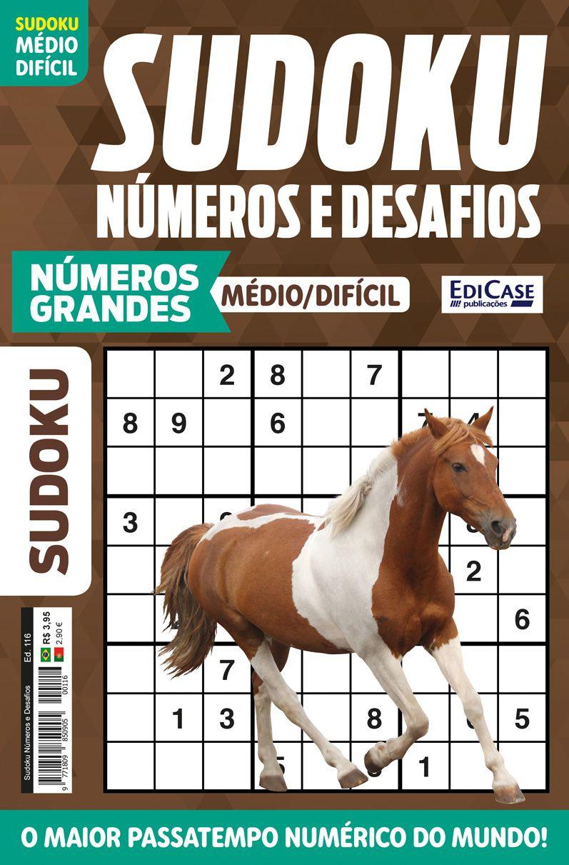 Sudoku Números e Desafios Ed. 116 - Médio/Difícil - Só Jogos 9x9 - Números Grandes - Cavalo   - EdiCase Publicações