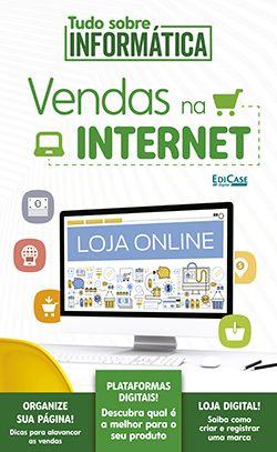 Tudo Sobre Informática Ed. 04 - Vendas na Internet - PRODUTO DIGITAL (PDF)  - EdiCase Publicações