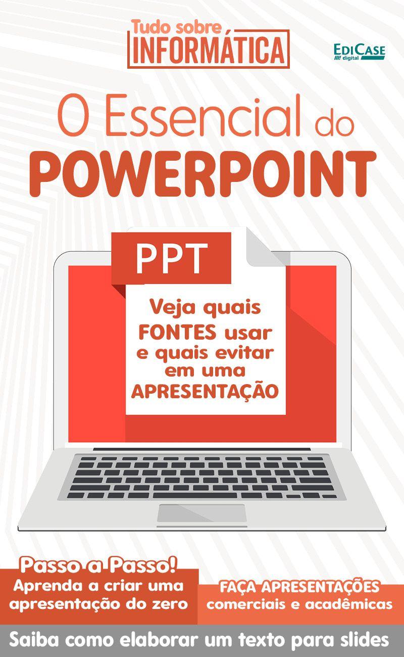 Tudo Sobre Informática Ed. 10 - O Essencial do PowerPoint - PRODUTO DIGITAL (PDF)  - EdiCase Publicações