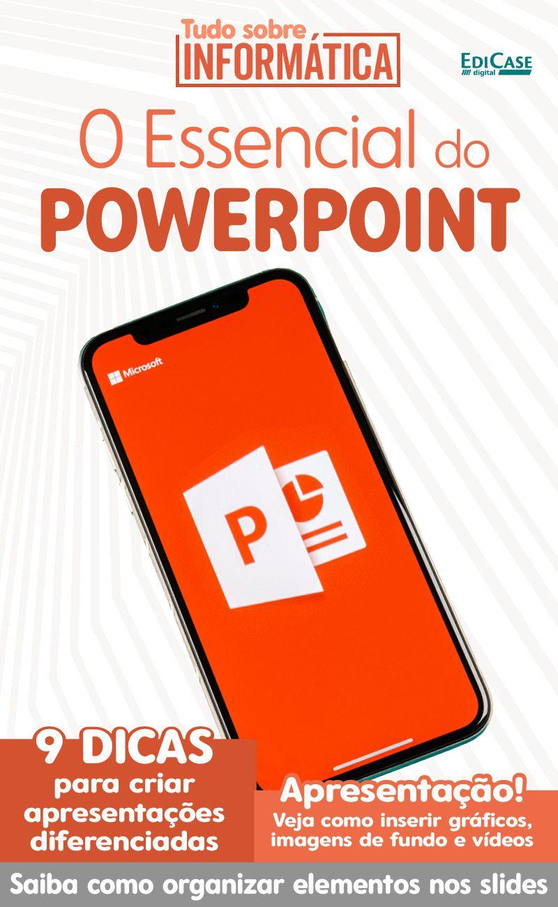 Tudo Sobre Informática Ed. 11 - O Essencial do PowerPoint - PRODUTO DIGITAL (PDF)  - EdiCase Publicações