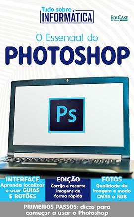 Tudo Sobre Informática Ed. 16 - O Essencial do Photoshop - PRODUTO DIGITAL (PDF)  - EdiCase Publicações