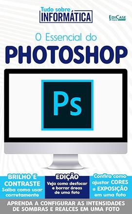 Tudo Sobre Informática Ed. 17 - O Essencial do Photoshop - PRODUTO DIGITAL (PDF)