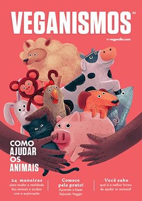 Veganismos Ed. 05 - Como Ajudar os Animais   - PRODUTO DIGITAL (PDF)