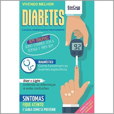 Vivendo Melhor Ed. 03 - Diabetes (Causas, Orientação e Tratamento)  - EdiCase Publicações