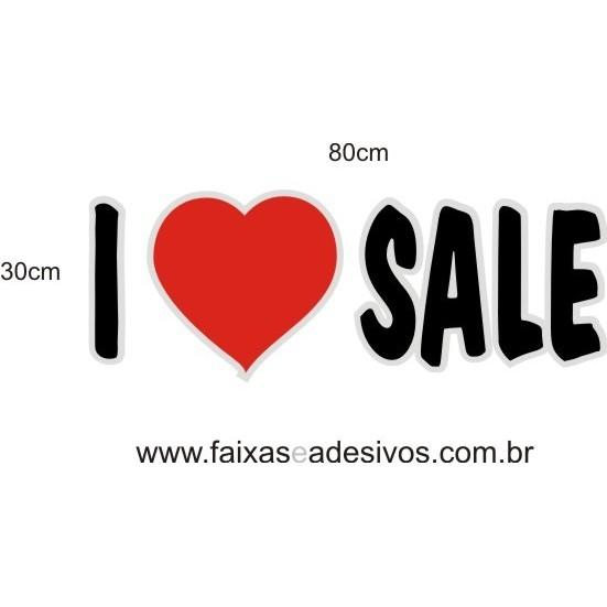 Adesivo I Love Sale 80 x 30cm  - FAC Signs Impressão Digital