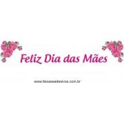 Feliz Dia das Mães Pink canto rosas 200x50cm