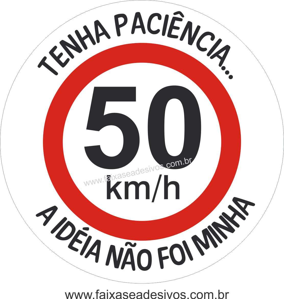 Adesivo Paciência Nova Velocidade 50km  - Fac Signs