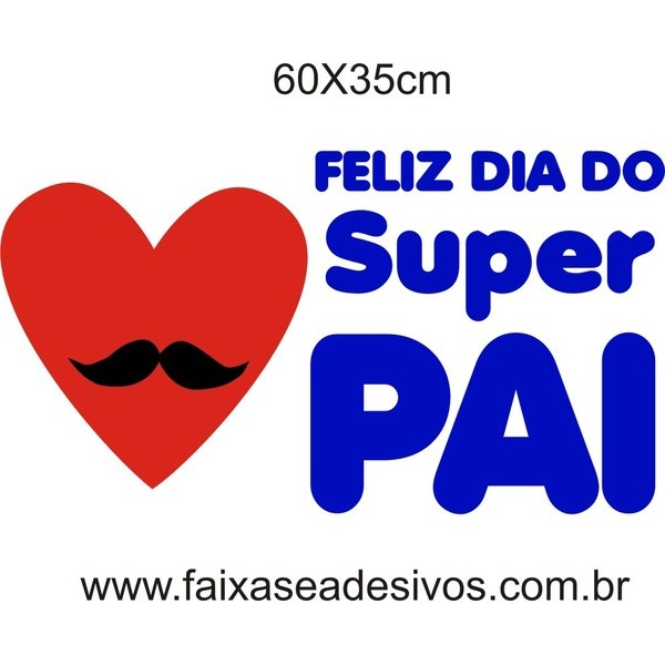 Super Pai Adesivo 60x35cm  - FAC Signs Impressão Digital