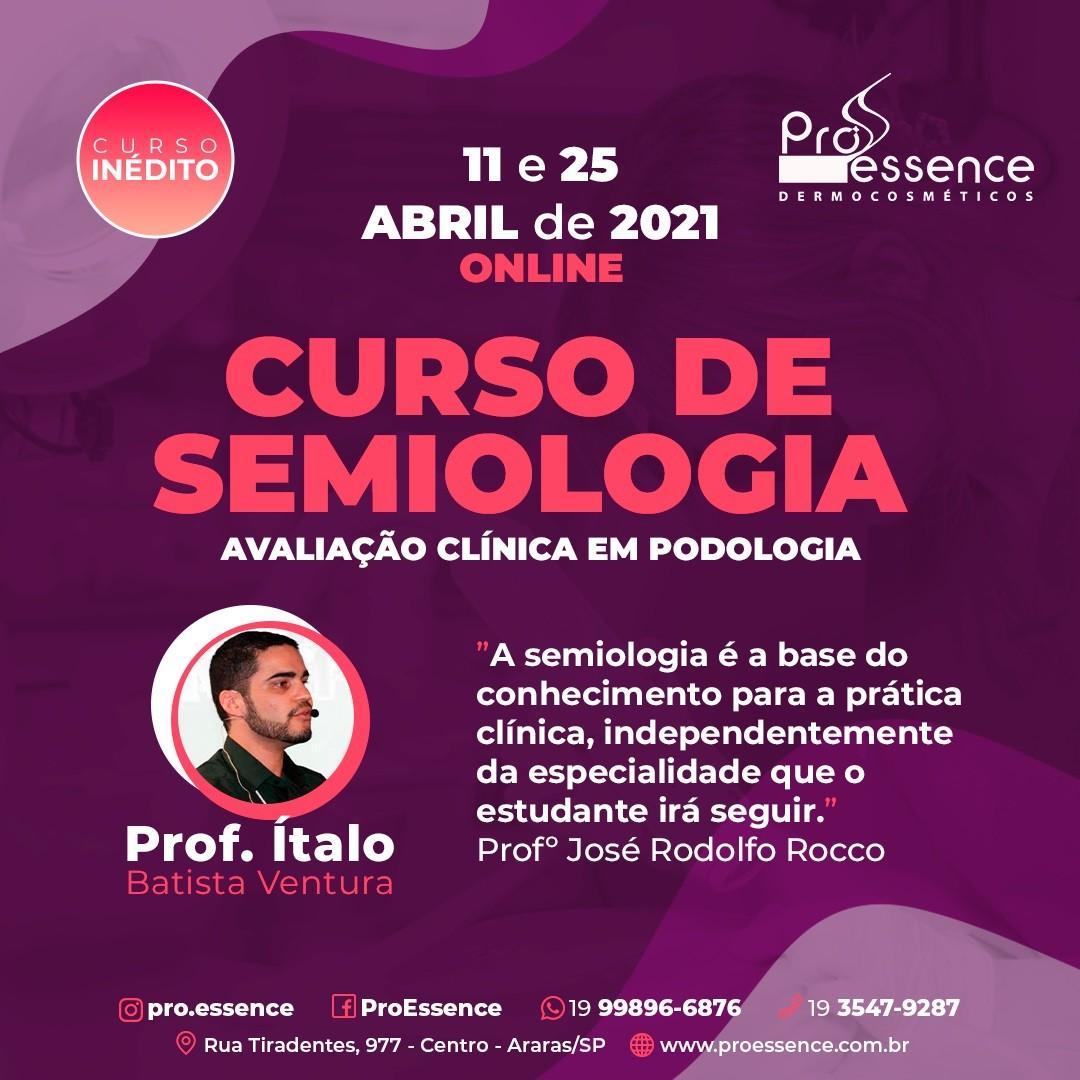 CURSO DE SEMIOLOGIA - Avaliação Clínica em Podologia  - PRÓ ESSENCE DERMOCOSMÉTICOS