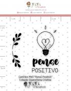 Carimbo Mini Pense Positivo - Coleção Quarentena Criativa - Juju Scrapbook
