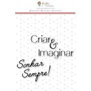 Carimbo M Criar e Imaginar - Coleção Mundo Mágico - JuJu Scrapbook