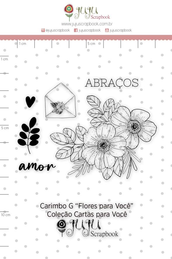 Carimbo G Flores para Você - Coleção Cartas para Você - JuJu Scrapbook  - JuJu Scrapbook