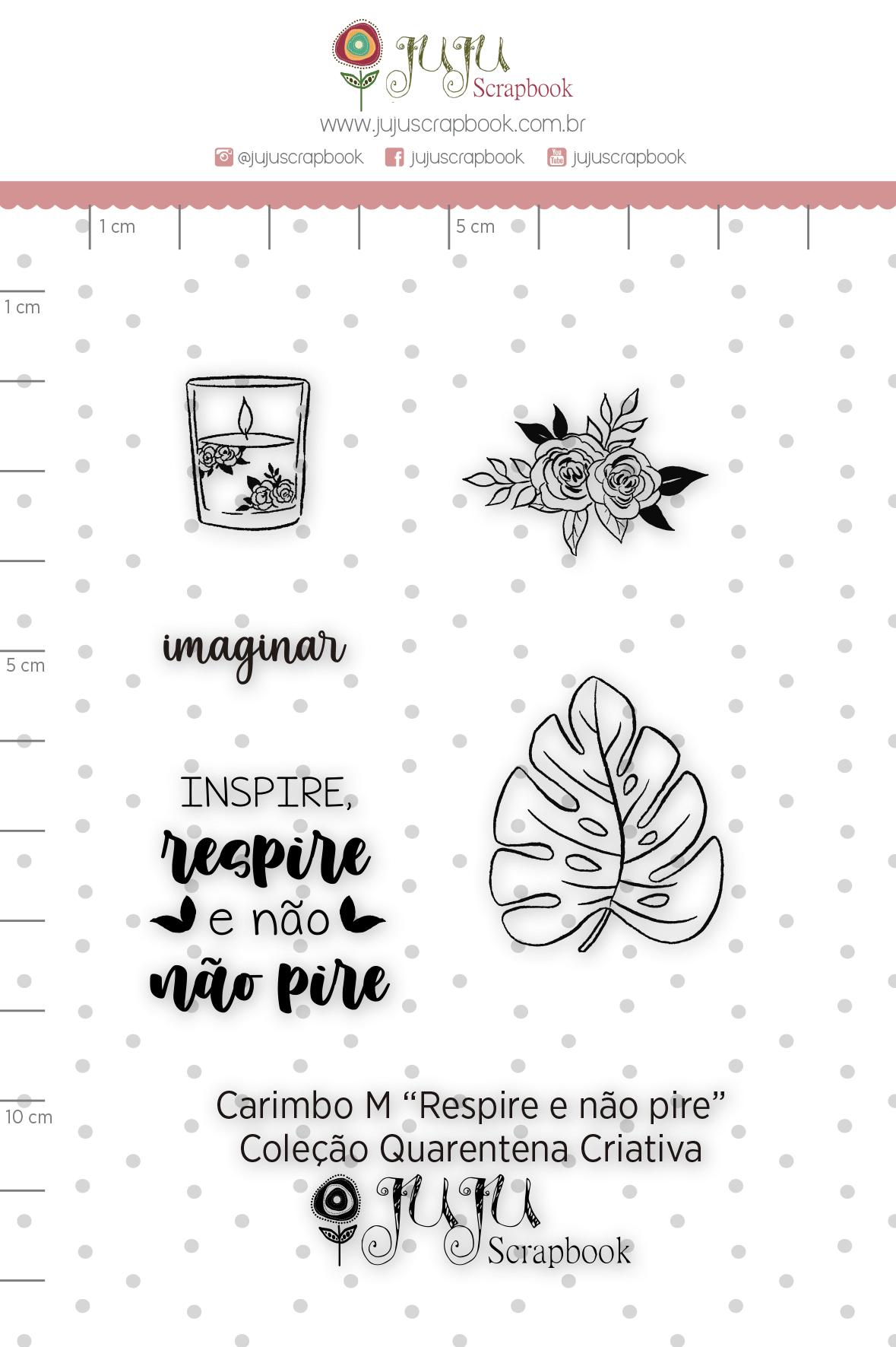 Carimbo M Respire e Não Pire - Coleção Quarentena Criativa - Juju Scrapbook  - JuJu Scrapbook
