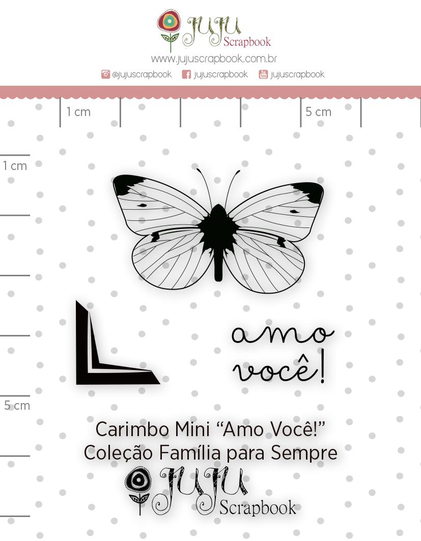 Carimbo Mini Amo Você - Coleção Família para Sempre - JuJu Scrapbook  - JuJu Scrapbook
