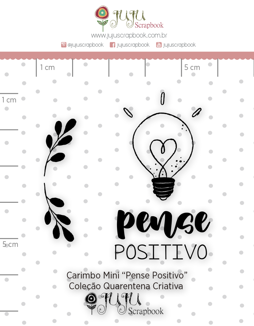 Carimbo Mini Pense Positivo - Coleção Quarentena Criativa - Juju Scrapbook  - JuJu Scrapbook