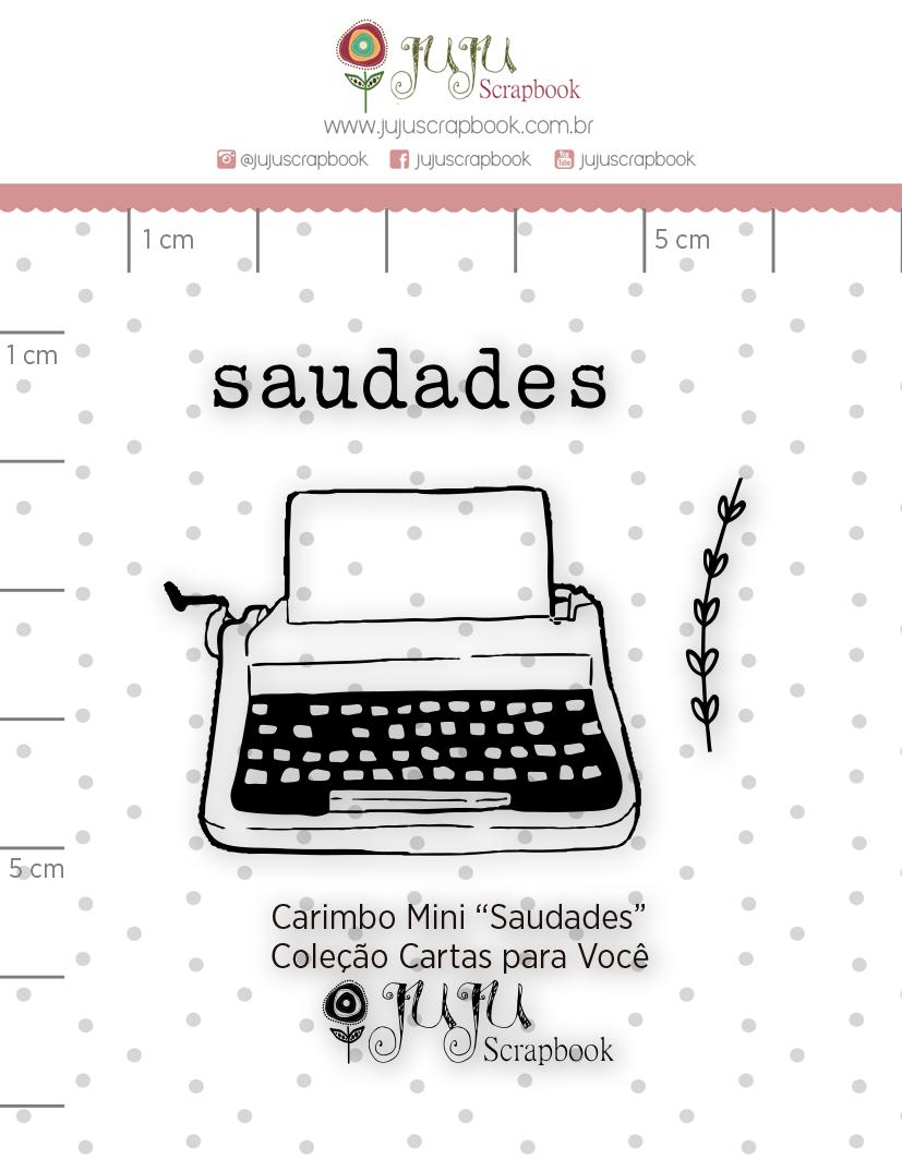 Carimbo Mini Saudades - Coleção Cartas para Você - JuJu Scrapbook  - JuJu Scrapbook