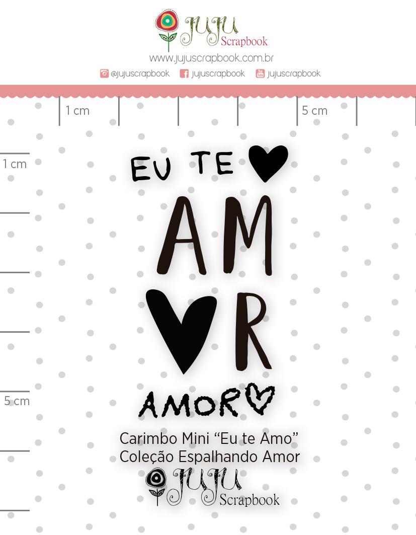 Carimbo Mini Te Amo - Coleção Espalhando Amor - JuJu Scrapbook  - JuJu Scrapbook