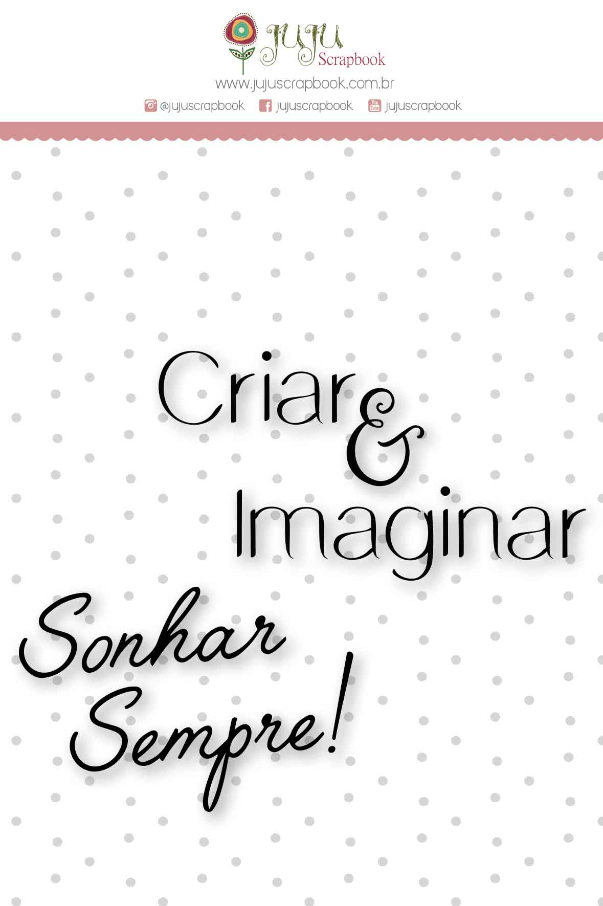 Carimbo M Criar e Imaginar - Coleção Mundo Mágico - JuJu Scrapbook  - JuJu Scrapbook