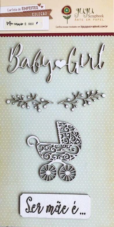 Enfeite Chipboard Branco Baby Girl - Coleção Meu Coração é Seu - JuJu Scrapbook  - JuJu Scrapbook