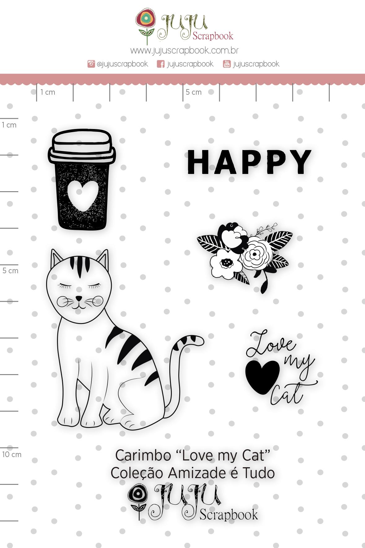 Carimbo G Love my Cat - Coleção Amizade é Tudo - JuJu Scrapbook  - JuJu Scrapbook