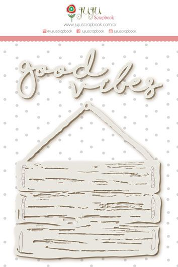 Enfeite Chipboard Branco Good Vibes - Coleção Paraíso Tropical - JuJu Scrapbook  - JuJu Scrapbook