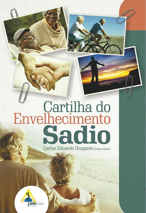 Cartilha do Envelhecimento Sadio  - AME-BRASIL