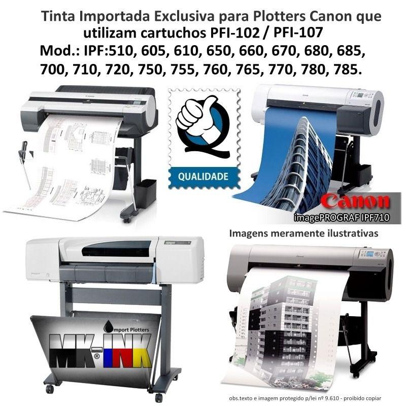 Tinta litro Plotter Canon IPF Serie 500, 600, 700, que utilizam cartuchos cod. PFI102 e PFI107