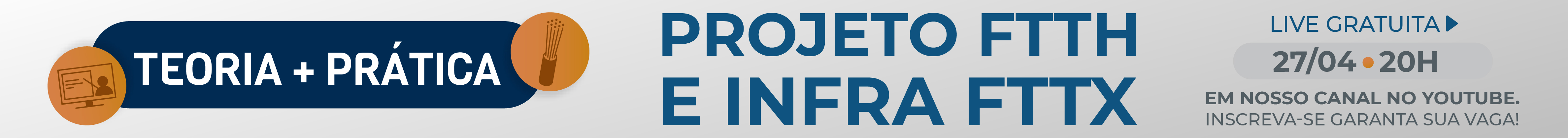 lançamento teoria + prática - projeto ftth e infra fttx