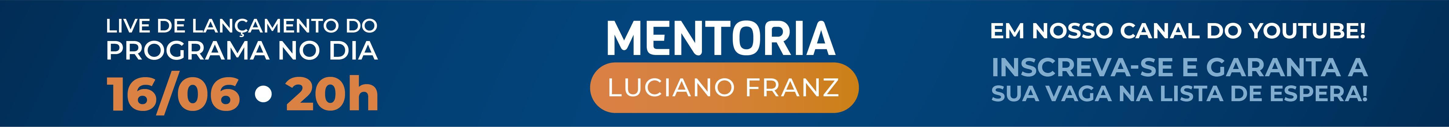 campanha de mentoria luciano franz