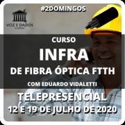 #2DOMINGOS - Curso de Infra de Fibra FTTH com Eduardo Vidaletti - Telepresencial
