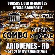 Ariquemes - RO - COMBO Certificações Oficiais Mikrotik - MTCRE E MTCWE
