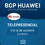 BGP Huawei com Guilherme Ramires - Telepresencial