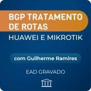 BGP Tratamento de Rotas Huawei e Mikrotik com Guilherme Ramires - GRAVADO