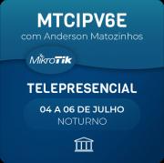 Certificação Oficial MTCIPV6E com Anderson Matozinhos - Telepresencial